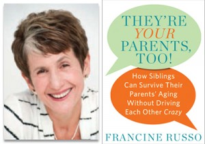 Navigating Family Dynamics When Caring for Aging Parents: An Interview with Francine Russo