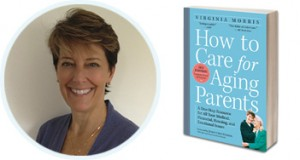 How to Care for Aging Parents: An Interview with Virginia Morris